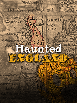 Haunted England