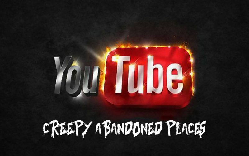 YouTubers That Explore Creepy Abandoned Places