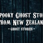 5-spooky-ghost-stories-from-new-zealand