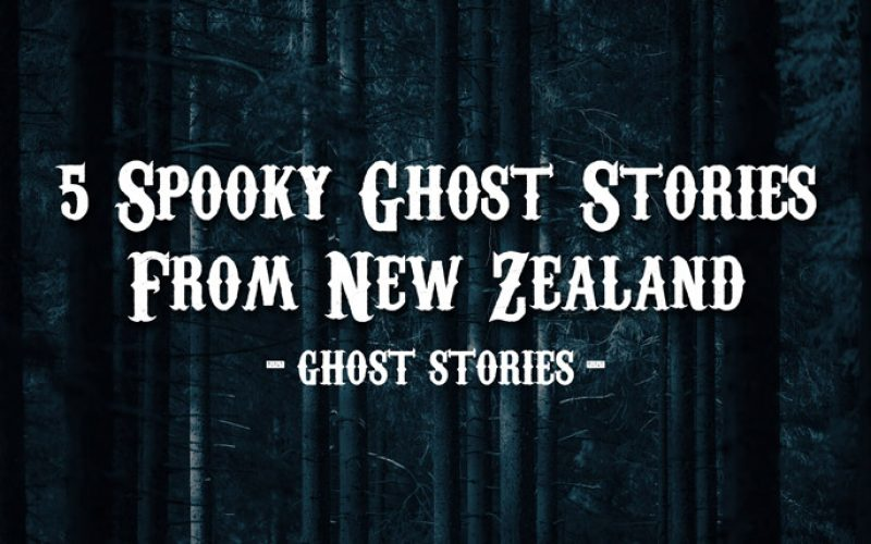 5 Spooky Ghost Stories From New Zealand