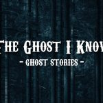 the ghost i know ghost story