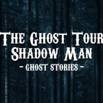 The Ghost Tour Shadow Man