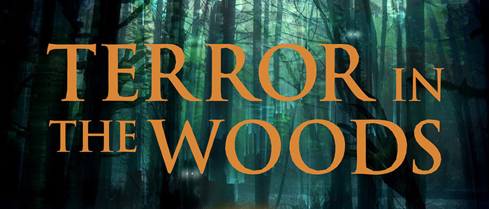 terror in the woods travel channel