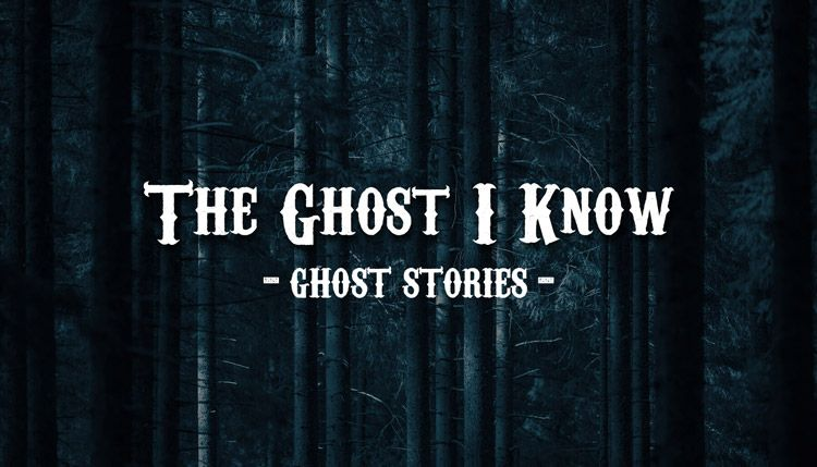 The Ghost I Know